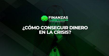 conseguir dinero en la crisis